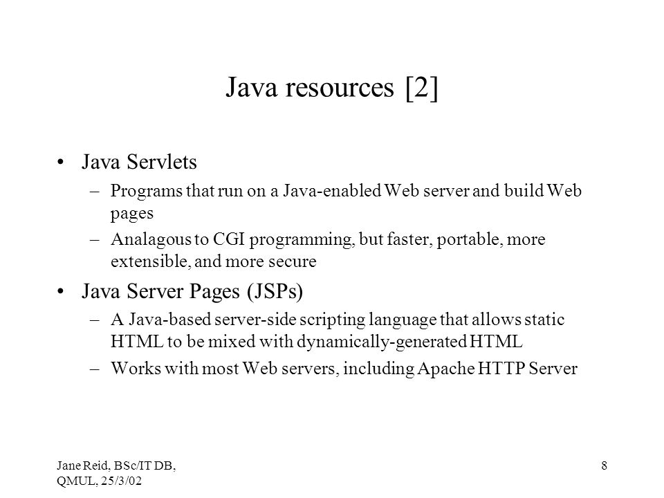 Java resources [2] Java Servlets Java Server Pages (JSPs)